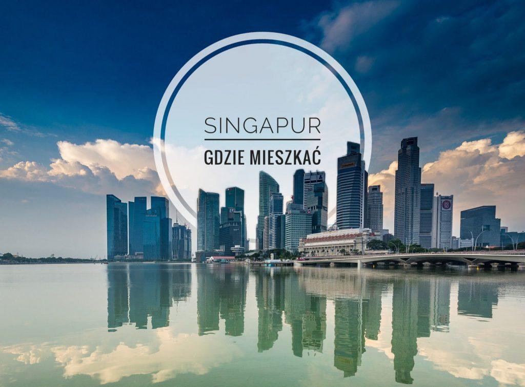 Singapur - Marina Bay i Dzielnica Biznesowa - Okładka wpisu o mieszkaniach w Singapurze