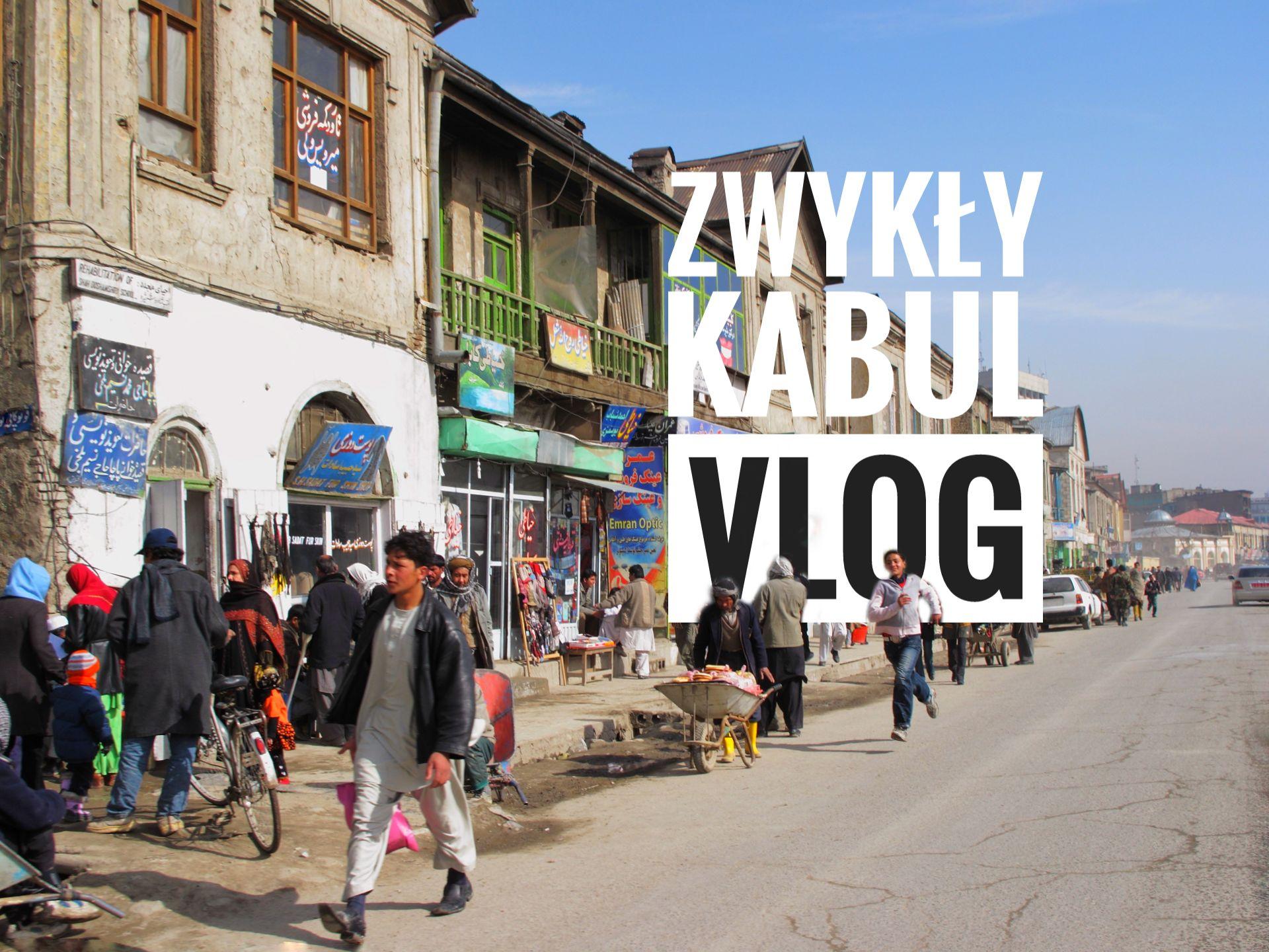 Zwykły Kabul - Afganistan - okładka postu z pierwszym vlogiem