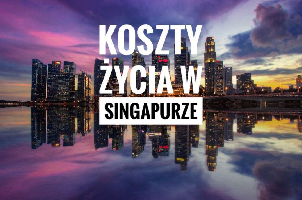 Koszty życia w Singapurze - okładka postu