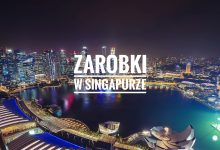 Zarobki w Singapurze – wysokość zarobków, podatki i istotne fakty