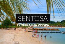 Sentosa – tropikalny raj czy turystyczny konglomerat? [Wideo]